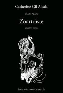 Couverture du livre Zoartoïste et autres textes de Catherine Gil Alcala