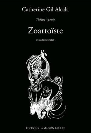 Couverture Zoartoïste et autres textes de Catherine Gil Alcala